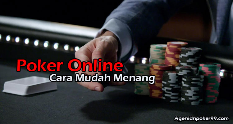 Cara-mudah-menang-Poker-online