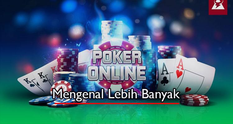 Mengenal-Lebih-banyak-tentang-Poker-Online